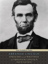 Speeches and Writings of Abraham Lincoln (MP3)